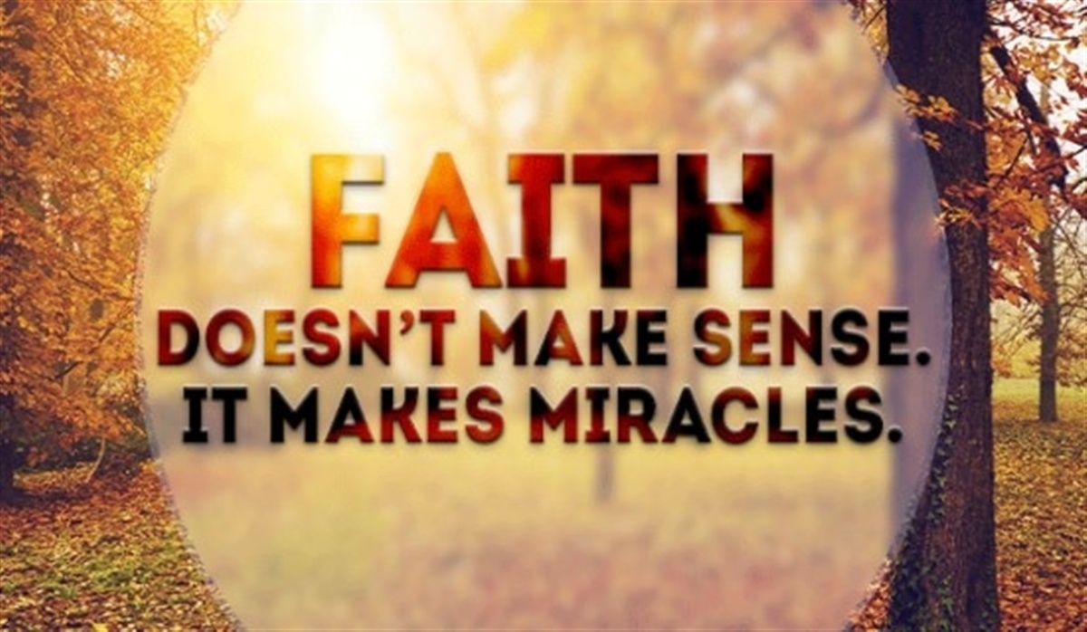 28242-faith-makes-miracles.1200w.tn